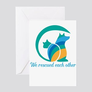 we rescued each other Greeting Cards