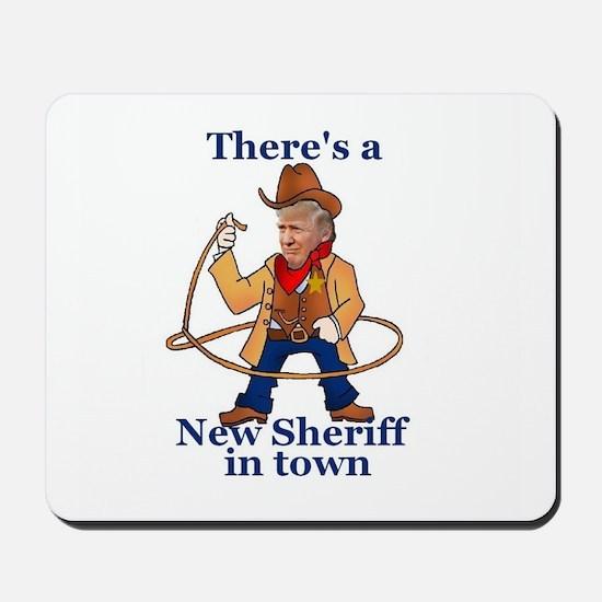 Trump New Sheriff 2017 Mousepad
