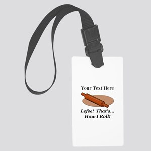 Personalized Lefse How I Roll Large Luggage Tag