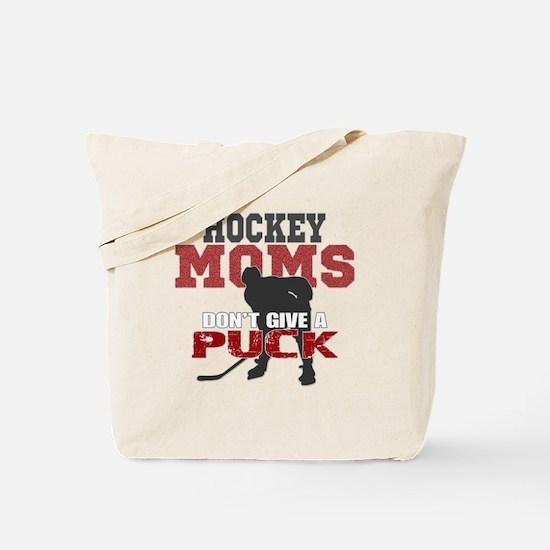 Hockey Moms Don't Give a Puck Tote Bag