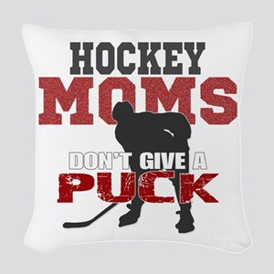 Hockey Moms Don't Give a Puck Woven Throw Pillow