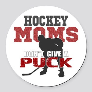 Hockey Moms Don't Give a Puck Round Car Magnet