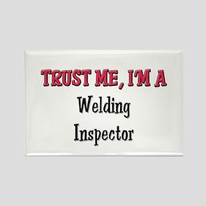 Trust Me I'm a Welding Inspector Rectangle Magnet