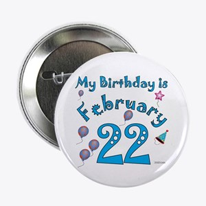 "February 22nd Birthday 2.25"" Button"