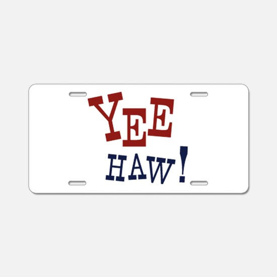 Yee Haw! Aluminum License Plate