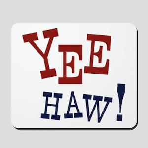 Yee Haw! Mousepad