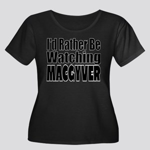 I'd Rather be Watching The MacGy Plus Size T-Shirt