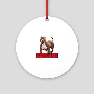 Beware of dog Round Ornament