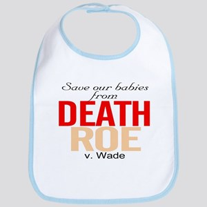 save our babies from death Roe Bib