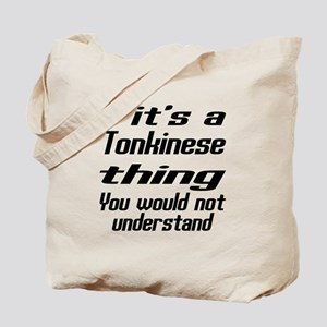 Tonkinese Thing You Would Not Understand Tote Bag