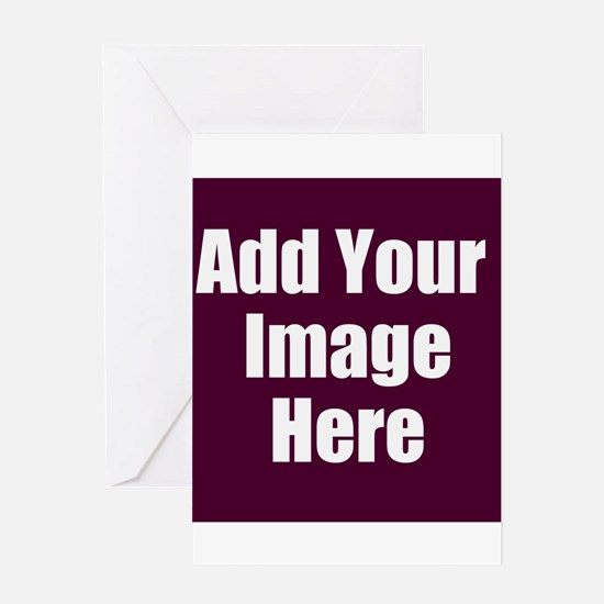 Add Your Image Here Greeting Cards