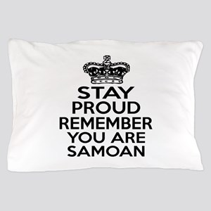 Stay Proud Remember You Are Samoan Pillow Case