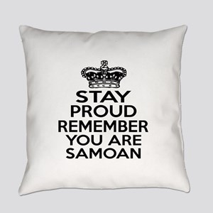 Stay Proud Remember You Are Samoan Everyday Pillow