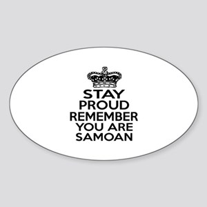 Stay Proud Remember You Are Samoan Sticker (Oval)