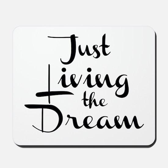 Living the Dream Mousepad