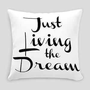 Living the Dream Everyday Pillow