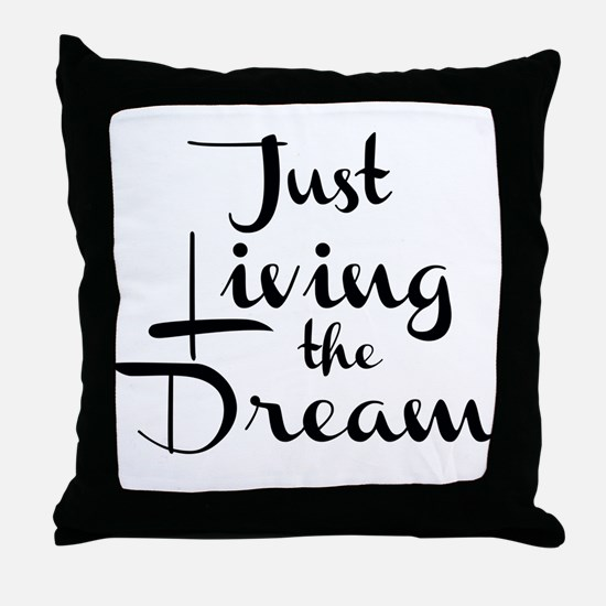 Living the Dream Throw Pillow