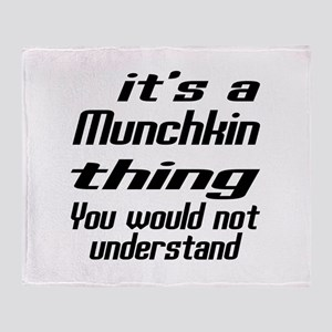 Munchkin Thing You Would Not Underst Throw Blanket