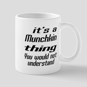 Munchkin Thing You Would Not Understand Mug