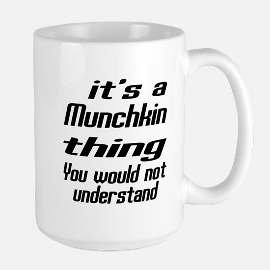 Munchkin Thing You Would Not Understand Large Mug
