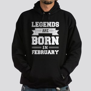 Legends Are Born In February Sweatshirt