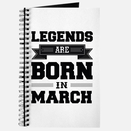 Legends Are Born In March Journal