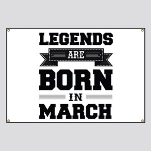 Legends Are Born In March Banner