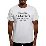 Teacher for Money and Fame Light T-Shirt