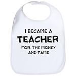 Teacher for Money and Fame Bib