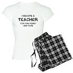 Teacher for Money and Fame Women's Light Pajamas