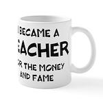 Teacher for Money and Fame Mug