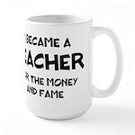 Teacher for Money and Fame Large Mug