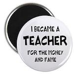 Teacher for Money and Fame Magnet