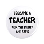 Teacher for Money and Fame Button