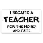 Teacher for Money and Fame Sticker (Rectangle)
