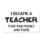 Teacher for Money and Fame Rectangle Car Magnet