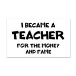 Teacher for Money and Fame 20x12 Wall Decal