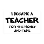 Teacher for Money and Fame 35x21 Wall Decal