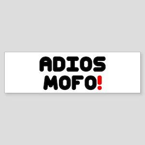ADIOS MOFO! Bumper Sticker