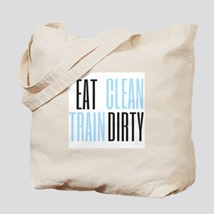 Eat Clean Train Dirty Tote Bag