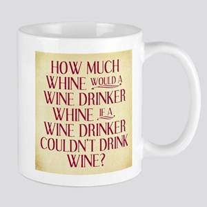 How Much Whine Would a Wine Drinker Whine 8 Mugs