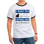 I Run on Caffeine, Dogs & Family Ringer T
