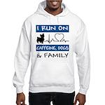 I Run on Caffeine, Dogs & Family Hooded Sweatshirt