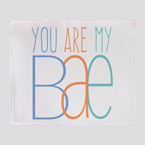 You Are My Bae Throw Blanket