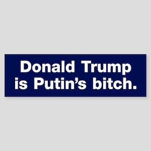 Trump Is Putin's Bitch Bumper Sticker