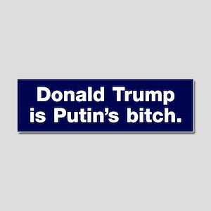 Trump Is Putin's Bitch Car Magnet 10 X 3