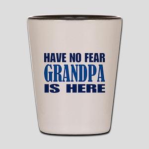 Have No Fear Grandpa Is Here II Shot Glass