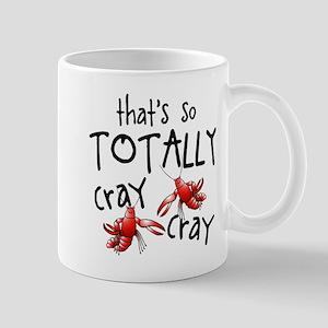 Totally Cray Cray Mugs