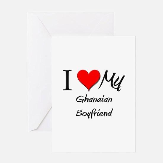 I Love My Ghanaian Boyfriend Greeting Card