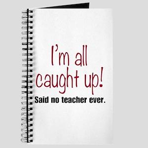 I'm All Caught Up Teacher Red Journal